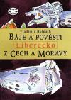 Báje a pověsti z Čech a Moravy. Liberecko