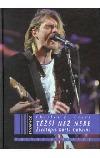 Těžší než nebe: Životopis Kurta Cobaina