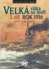 Velká válka na moři. 3. díl – rok 1916