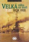 Velká válka na moři. 5. díl – rok 1918