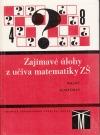 Zajímavé úlohy z učiva matematiky ZŠ
