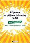 Příprava na přijímací zkoušky na SŠ - Matematika - 4letá gymnázia a odborné školy