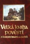Velká kniha pověstí z českých hradů a zámků