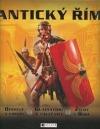 Antický Řím - bohové a císaři, gladiátoři a válečníci, život