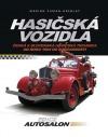 Hasičská vozidla - Česká a slovenská hasičská technika od roku 1904 do současnosti