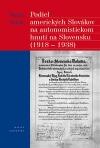 Podiel amerických Slovákov na autonomistickom hnutí na Slovensku 1918 - 1938