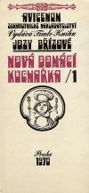Nová domácí kuchařka /1 - Polévky, předkrmy, omáčky