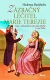 Zázračný léčitel Marie Terezie