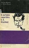O zuřivém reportéru E. E. Kischovi