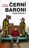 Černí baroni - Černí baroni I.