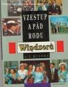 Vzestup a pád rodu Windsorů