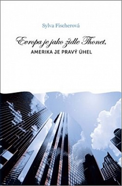 Evropa je jako židle Thonet, Amerika je pravý úhel obálka knihy