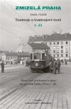 Tramvaje a tramvajové tratě, 4. díl - Historická předměstí a obce na pravém břehu - jih