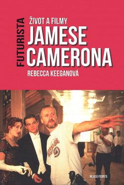 Futurista: Život a filmy Jamese Camerona obálka knihy