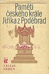 Paměti českého krále Jiříka z Poděbrad  2. díl