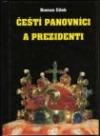 Čeští panovníci a prezidenti: Od Sámovy říše po Václava Klause