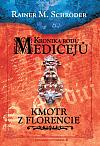 Kronika rodu Medicejů - Kmotr z Florencie