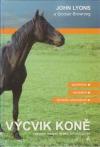 Výcvik koně - systém malých kroků Johna Lyonse