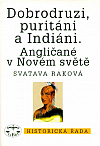 Dobrodruzi, puritáni a Indiáni. Angličané v Novém světě