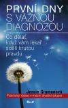 První dny s vážnou diagnózou