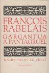 Gargantua a Pantagruel. Svazek 1, Kniha první až třetí