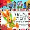 Felix na návštěvě u dětí z celého světa