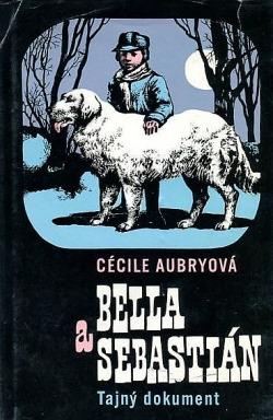 Bella a Sebastián: Tajný dokument obálka knihy