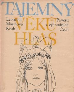 Tajemný věků hlas: Pověsti z východních Čech obálka knihy