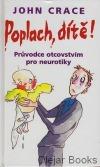 Poplach, dítě! Průvodce otcovstvím pro neurotiky