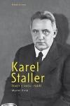 Karel Staller - život s dvojí tváří