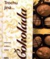 Trochu jiná... Čokoláda