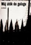 Můj útěk do gulagu obálka knihy
