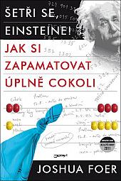 Šetři se, Einsteine! – Jak si zapamatovat úplně cokoli