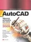 AutoCAD - názorný průvodce pro verze 2008 a 2009
