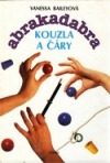 Abrakadabra - Kouzla a čáry