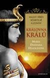 Královna králů: magický příběh nesmrtelné Kleopatry