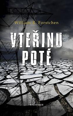 Vteřinu poté - Forstchenova temná vize budoucnosti