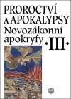 Novozákonní apokryfy III. / Proroctví a apokalypsy