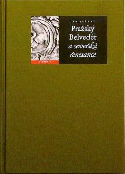 Kniha s mnoha otazníky - Jan Bažant: Pražský Belvedér a severská renesance