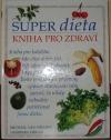 Super dieta - kniha pro zdraví obálka knihy