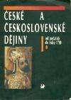 České a československé dějiny I - Od počátků do roku 1790