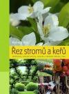 Řez stromů a keřů : jehličnany, listnaté stromy, ovocné a okrasné dřeviny, růže