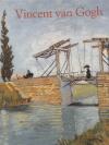 Vincent van Gogh: 1853-1890: vize a skutečnost