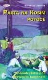 Parta na kosím potoce - Dobrodružství pod Červeným kamenem