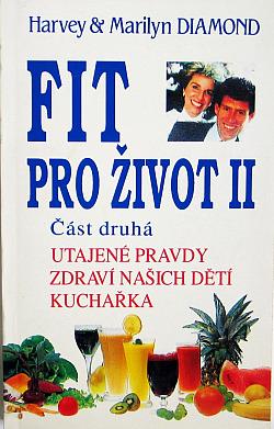 Fit pro život II. Část druhá, Utajené pravdy, zdraví našich dětí, kuchařka obálka knihy