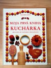 Moja prvá kniha kuchárka