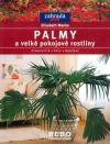 Palmy a velké pokojové rostliny