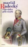 Maršál Radecký: vojevůdce pěti císařů