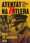 Atentát na Hitlera. Muži 20. července