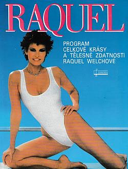 Raquel: program celkové krásy a tělesné zdatnosti Raquel Welchové obálka knihy
